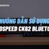 Hướng dẫn sử dụng bàn phím Motospeed CK62